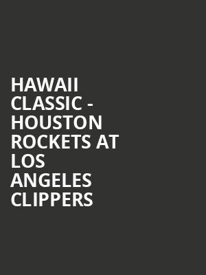 Hawaii Classic - Houston Rockets at Los Angeles Clippers at Stan Sheriff Center